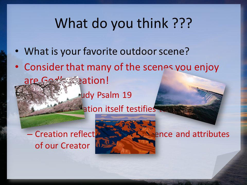 What do you think What is your favorite outdoor scene
