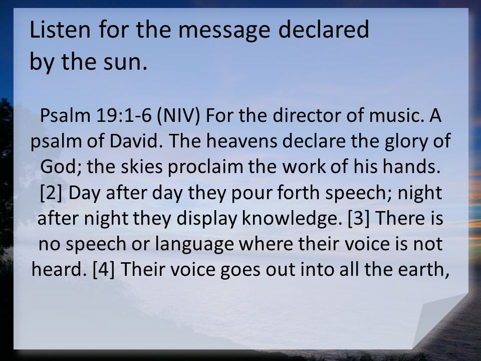Listen for the message declared by the sun.