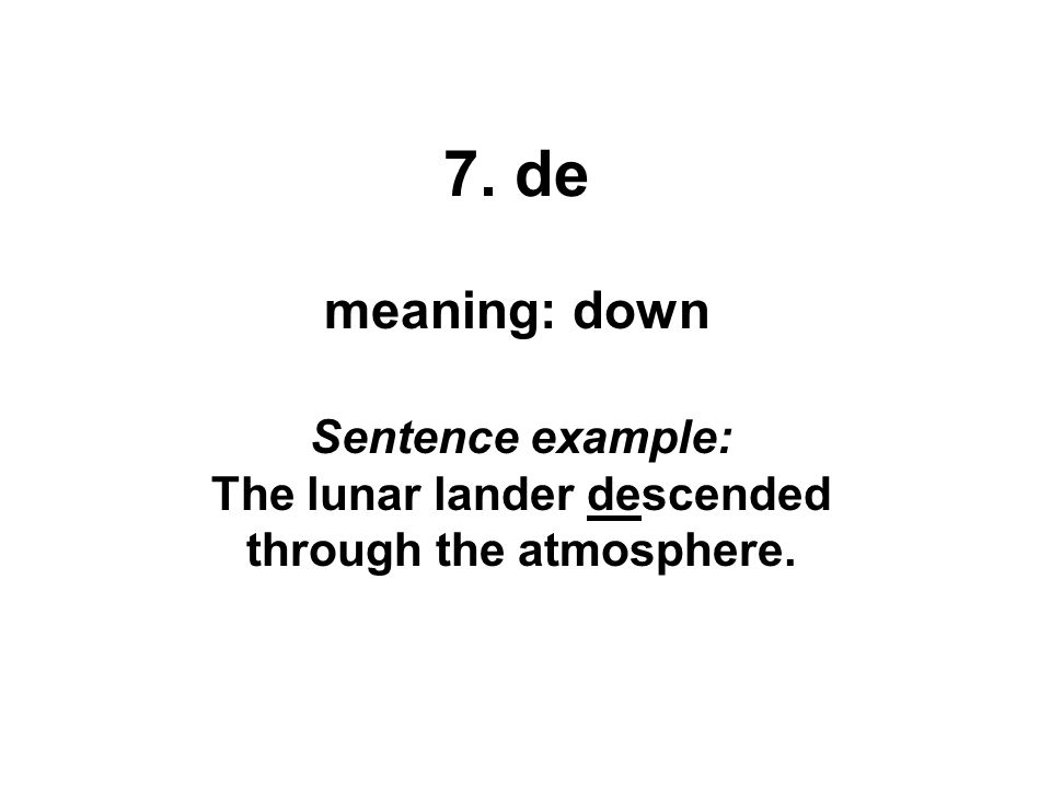 Sentence example: The lunar lander descended through the atmosphere.