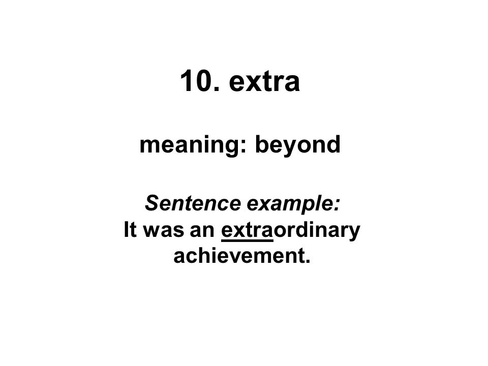 Sentence example: It was an extraordinary achievement.