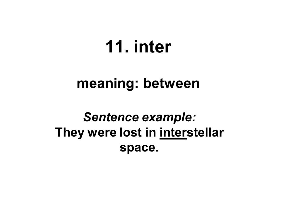 Sentence example: They were lost in interstellar space.