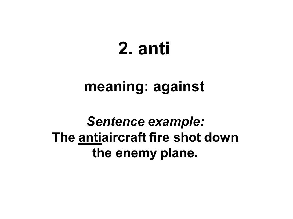Sentence example: The antiaircraft fire shot down the enemy plane.