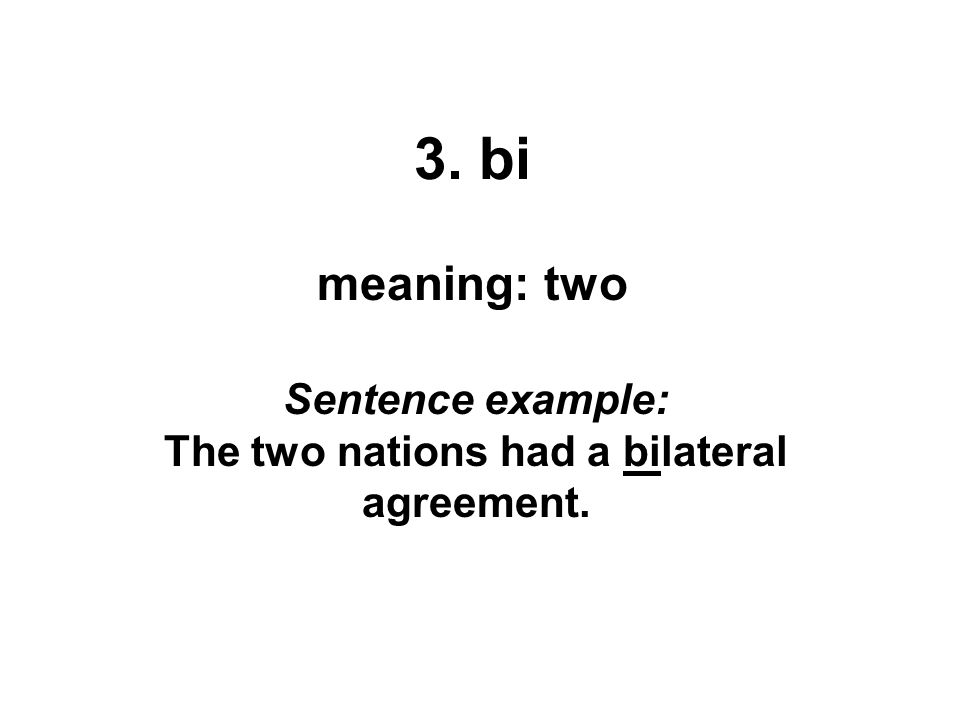 Sentence example: The two nations had a bilateral agreement.