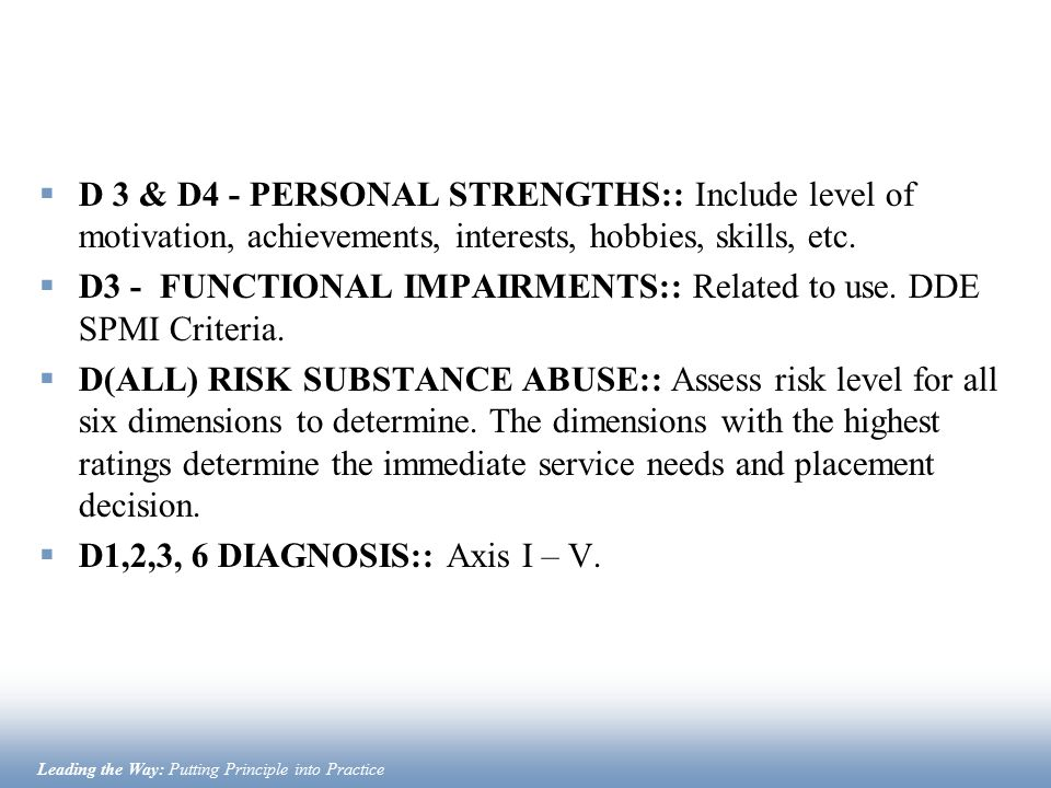 D 3 & D4 - PERSONAL STRENGTHS:: Include level of motivation, achievements, interests, hobbies, skills, etc.
