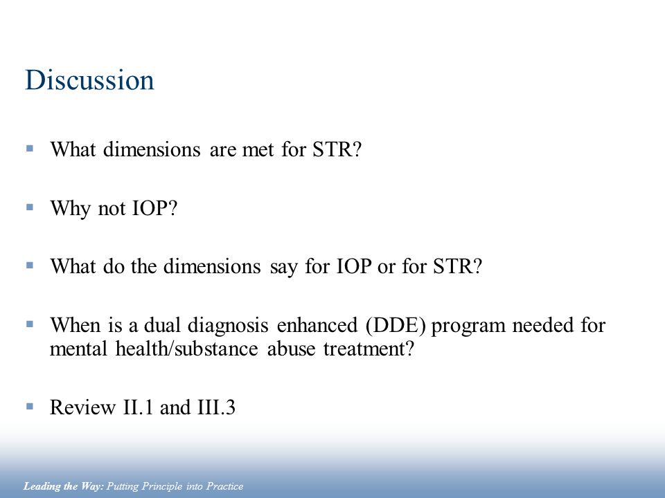 Discussion What dimensions are met for STR Why not IOP