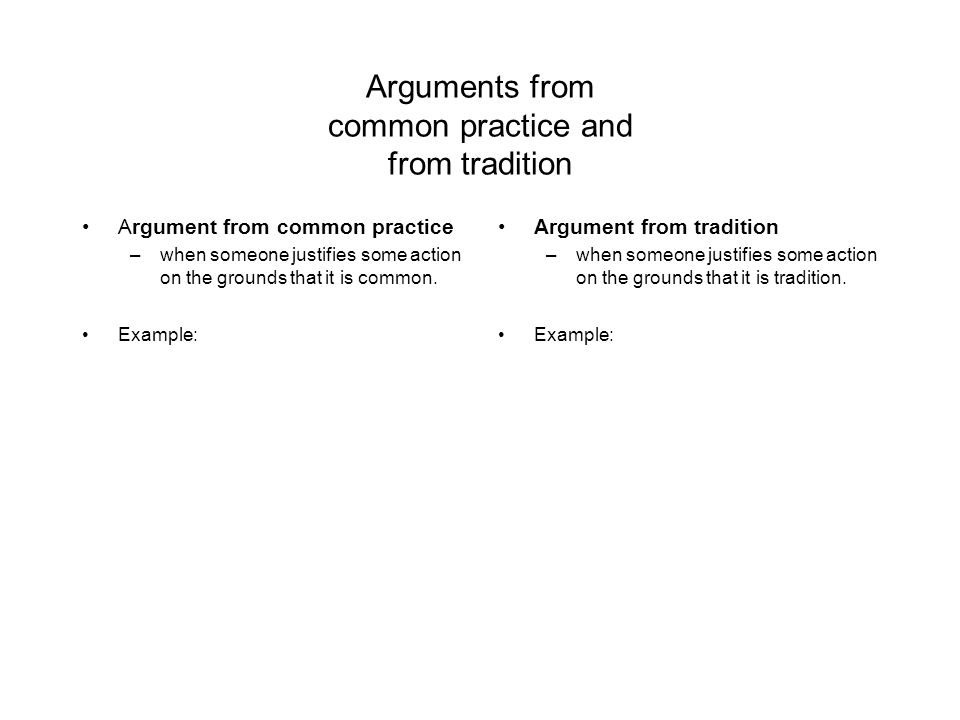 Arguments from common practice and from tradition