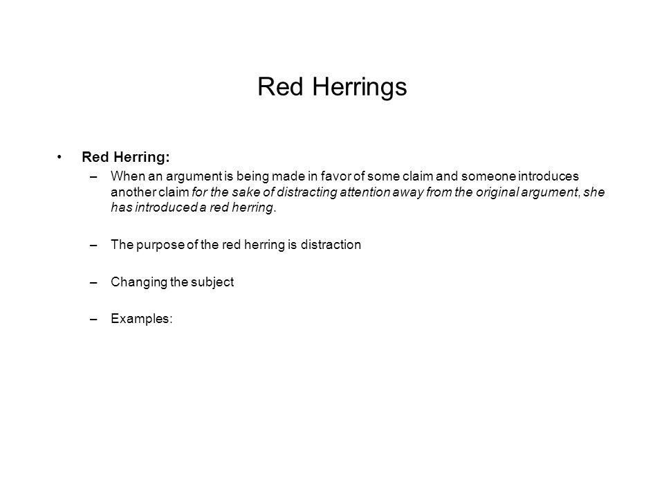Red Herrings Red Herring: