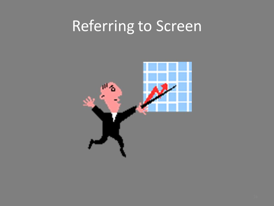 Referring to Screen
