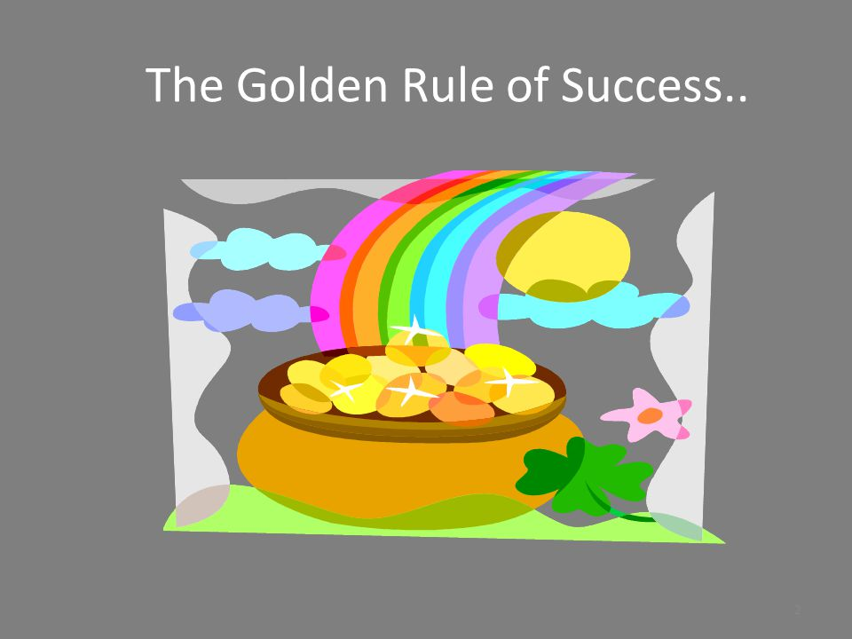 The Golden Rule of Success..