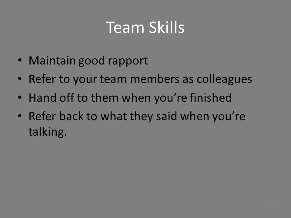 Team Skills Maintain good rapport