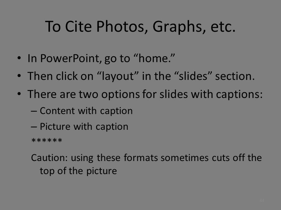 To Cite Photos, Graphs, etc.