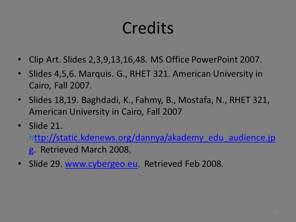 Credits Clip Art. Slides 2,3,9,13,16,48. MS Office PowerPoint 2007.