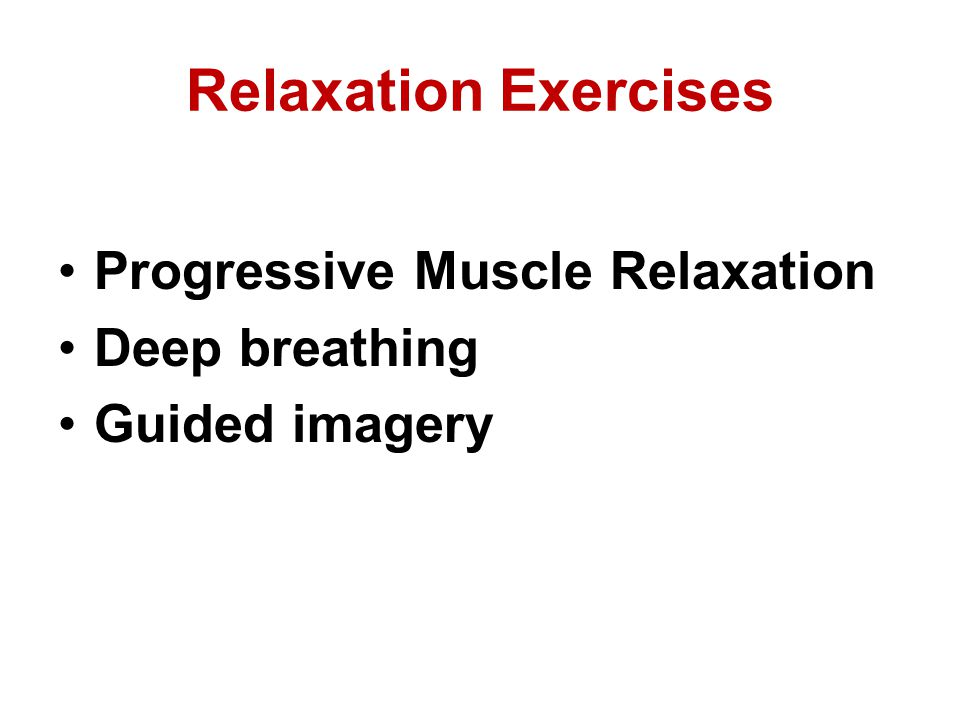 Relaxation Exercises Progressive Muscle Relaxation Deep breathing