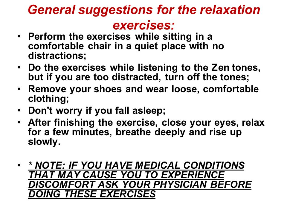 General suggestions for the relaxation exercises: