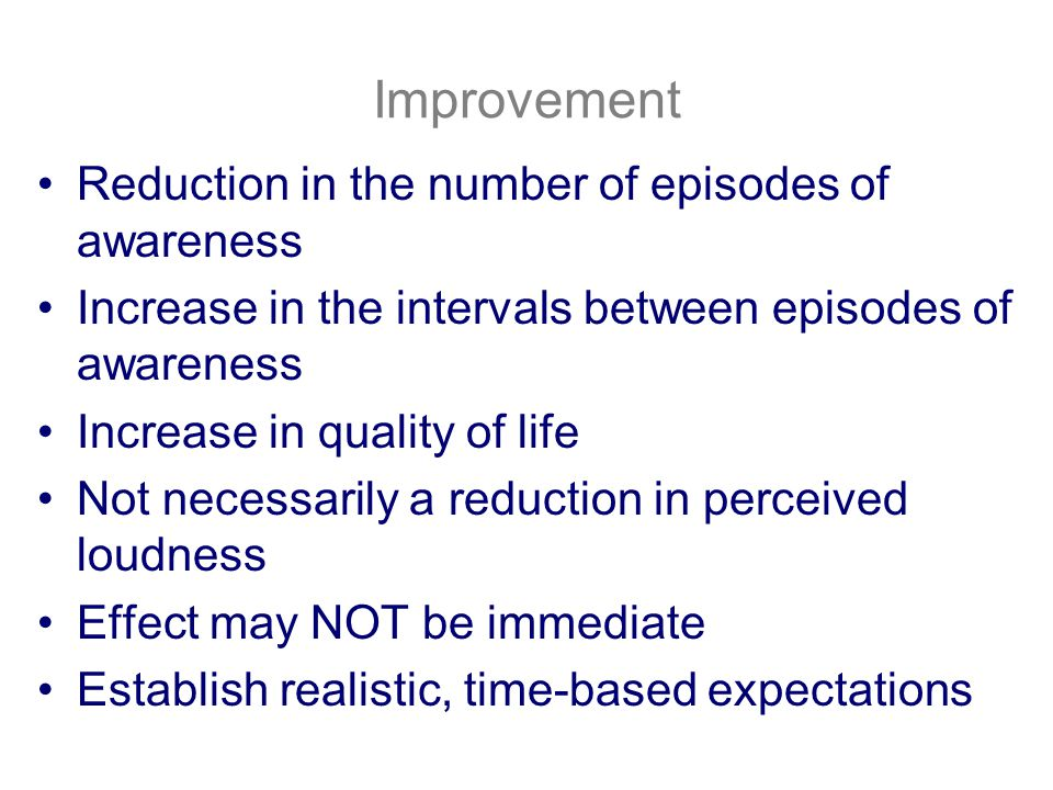 Improvement Reduction in the number of episodes of awareness