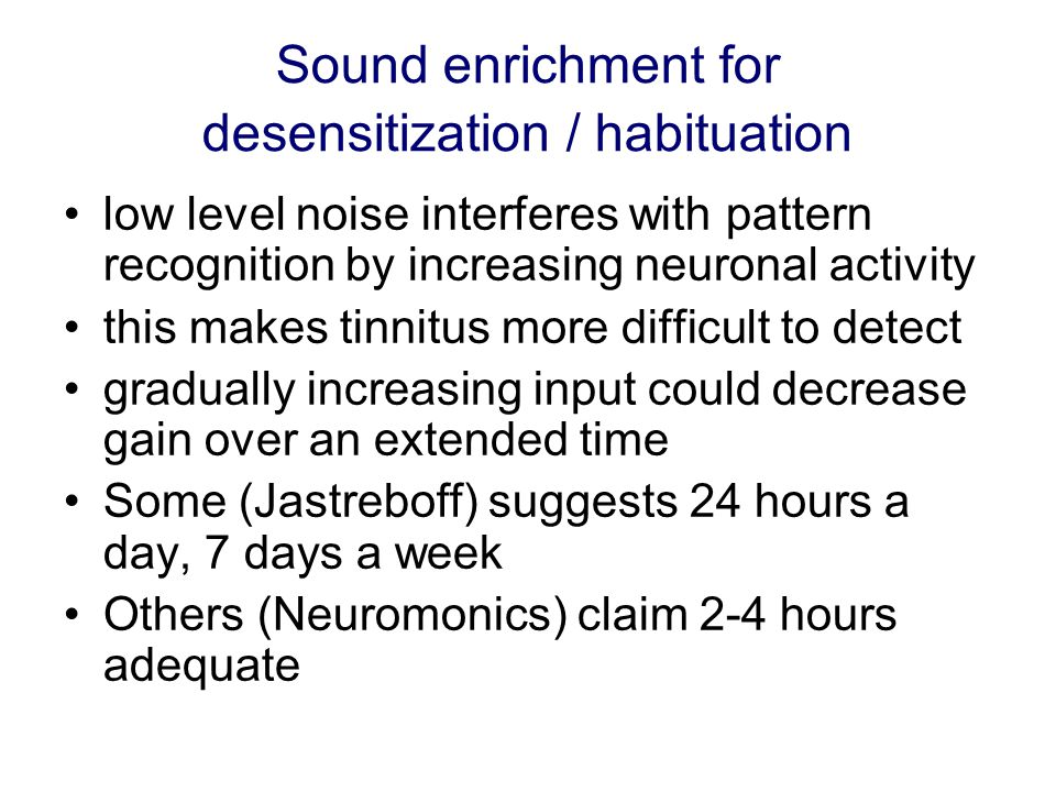 Sound enrichment for desensitization / habituation