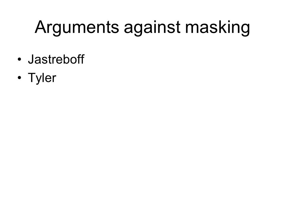 Arguments against masking