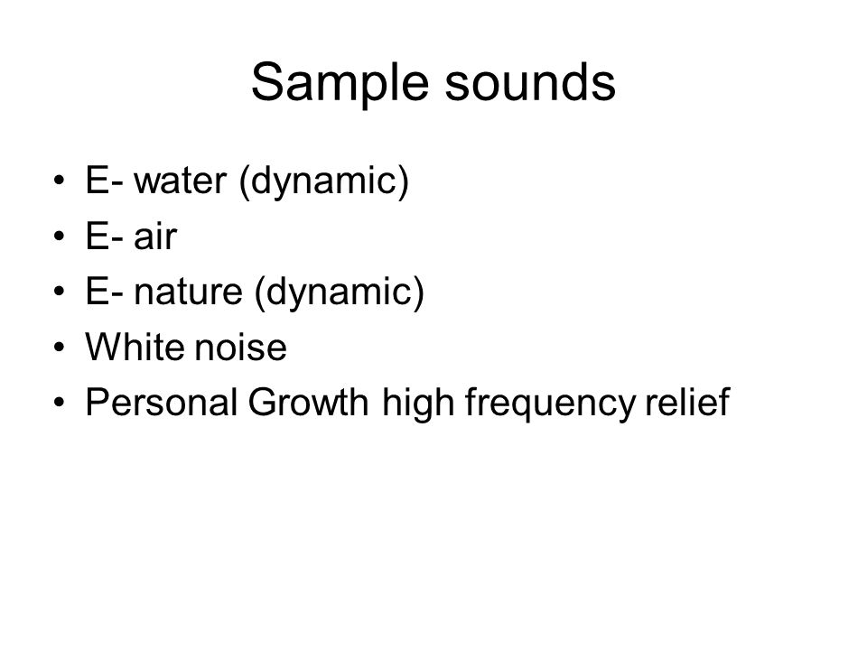 Sample sounds E- water (dynamic) E- air E- nature (dynamic)