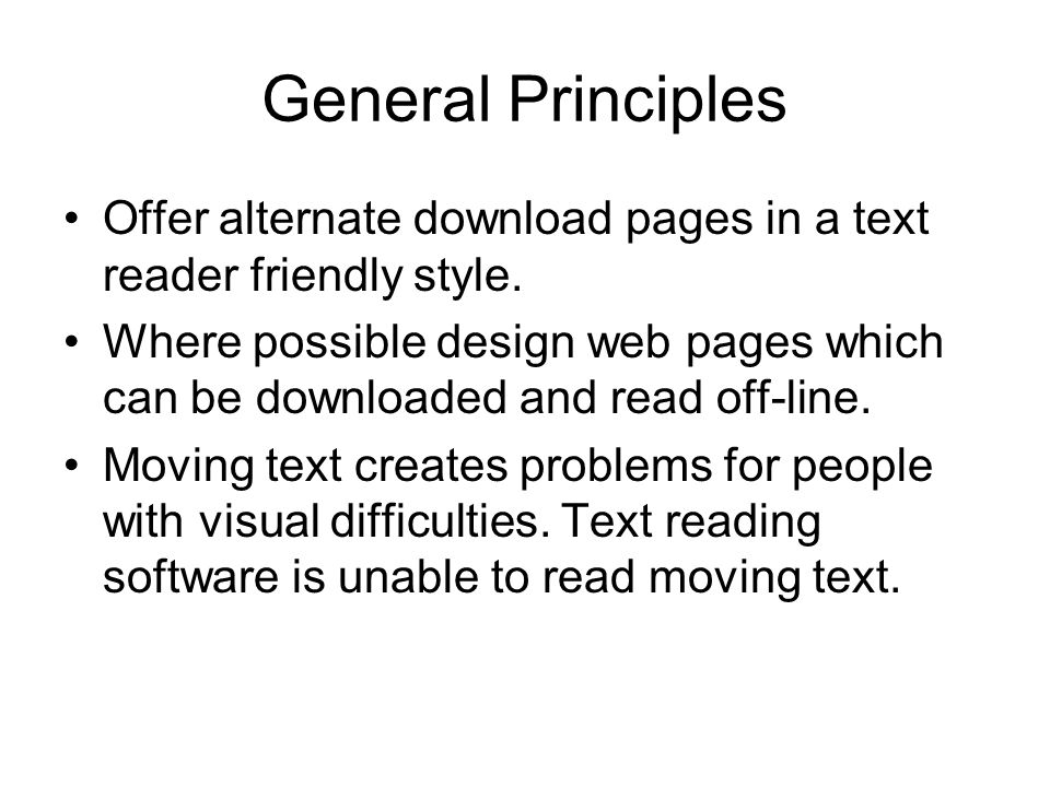 General Principles Offer alternate download pages in a text reader friendly style.