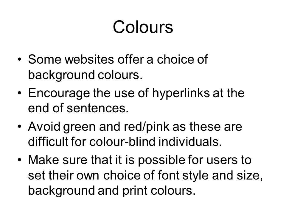 Colours Some websites offer a choice of background colours.