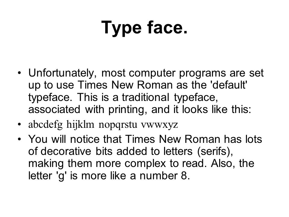 Type face.