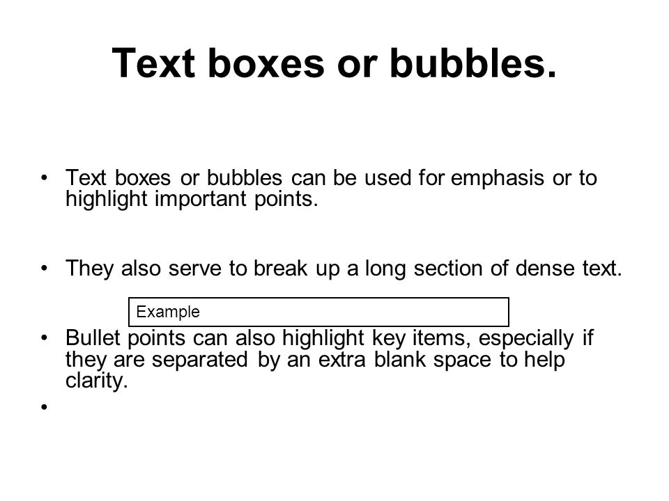 Text boxes or bubbles. Text boxes or bubbles can be used for emphasis or to highlight important points.
