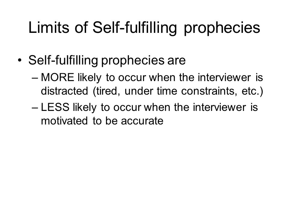 Limits of Self-fulfilling prophecies