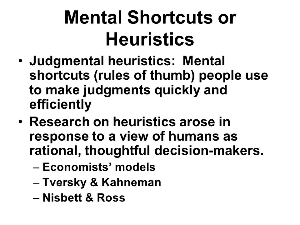 Mental Shortcuts or Heuristics