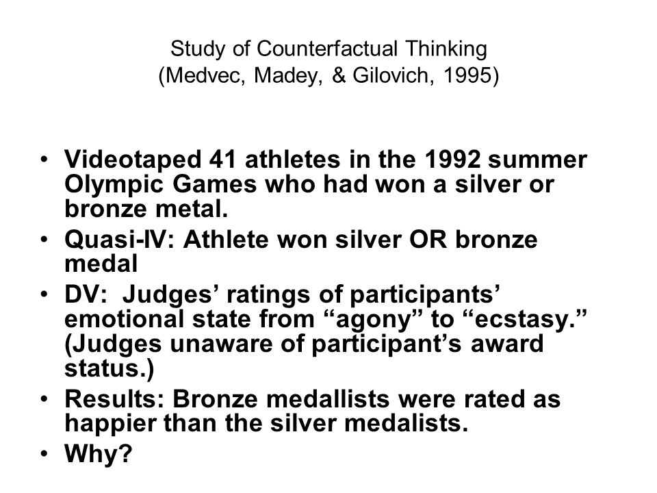 Study of Counterfactual Thinking (Medvec, Madey, & Gilovich, 1995)