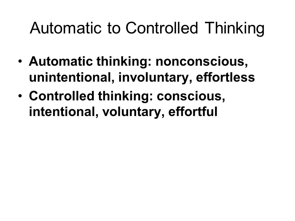 Automatic to Controlled Thinking