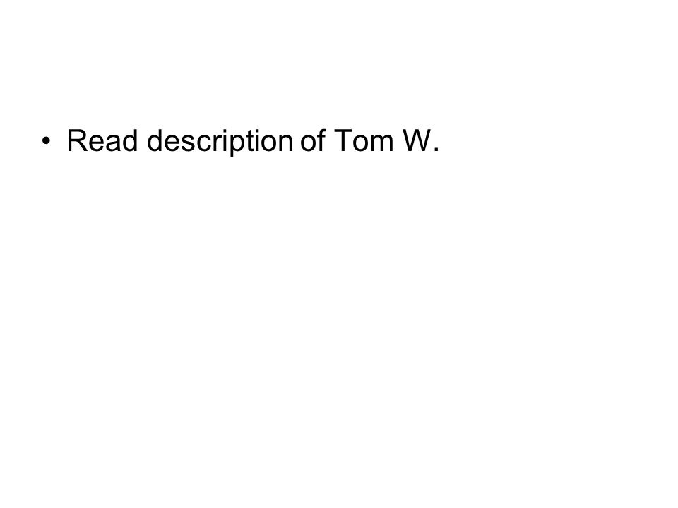 Read description of Tom W.