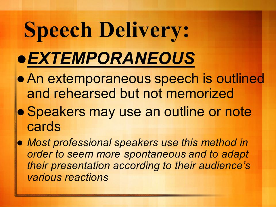 Speech Delivery: EXTEMPORANEOUS