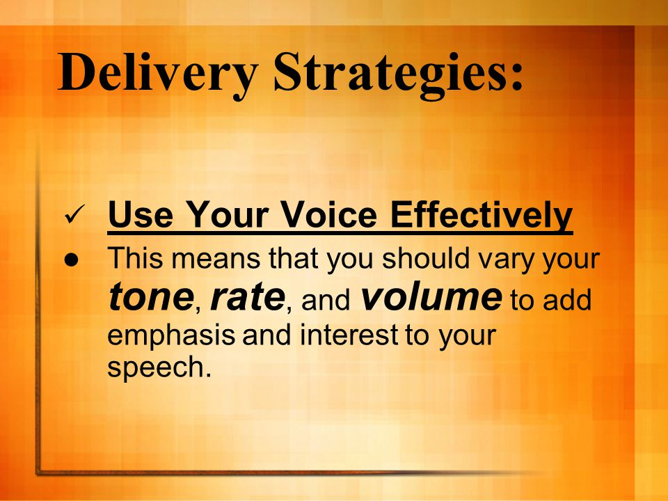 Delivery Strategies: Use Your Voice Effectively