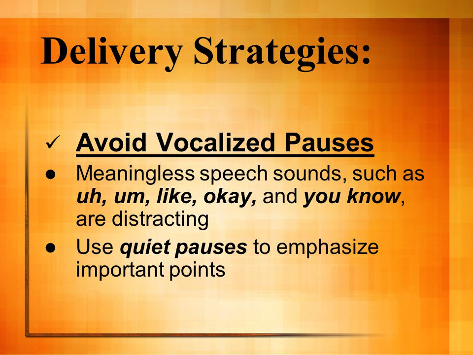 Delivery Strategies: Avoid Vocalized Pauses