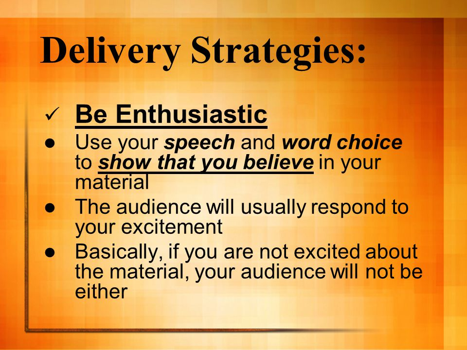 Delivery Strategies: Be Enthusiastic