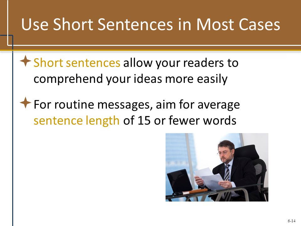 Use Short Sentences in Most Cases