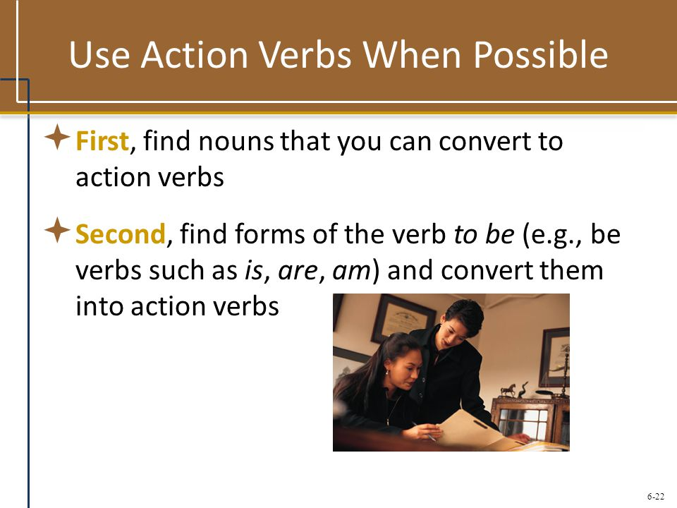 Use Action Verbs When Possible