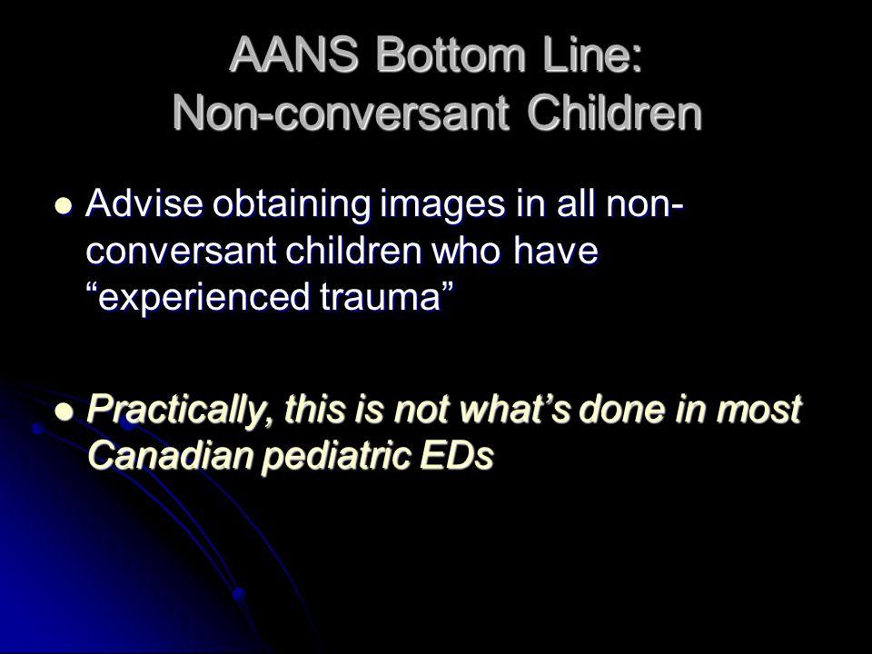 AANS Bottom Line: Non-conversant Children