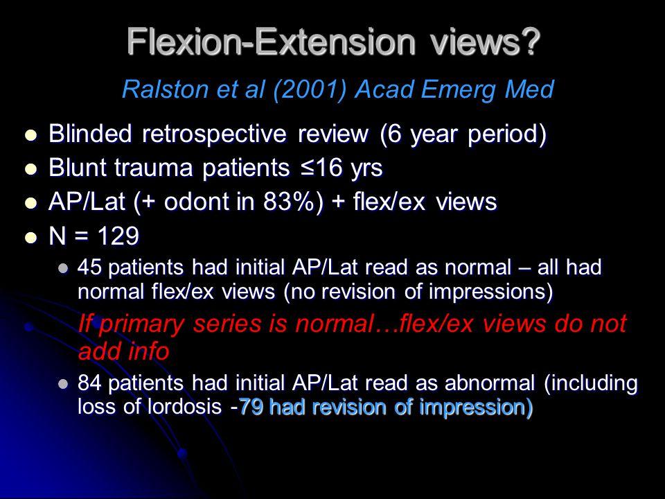 Flexion-Extension views Ralston et al (2001) Acad Emerg Med