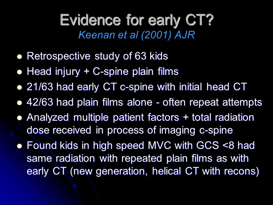 Evidence for early CT Keenan et al (2001) AJR