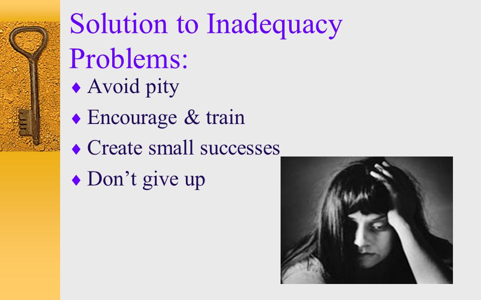 Solution to Inadequacy Problems: