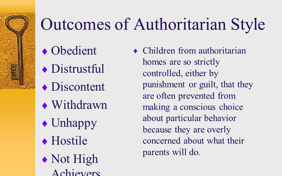 Outcomes of Authoritarian Style