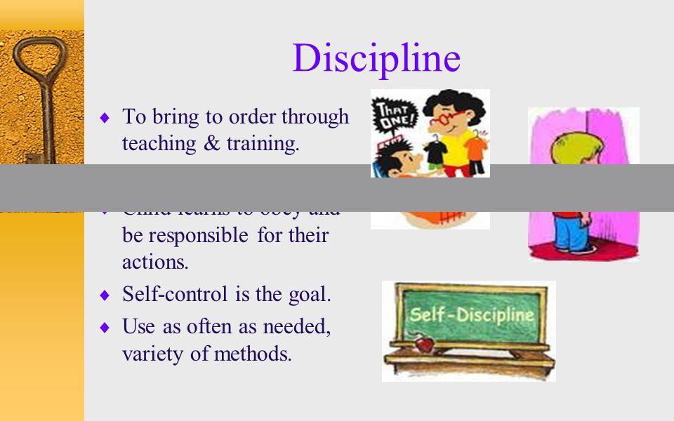 Discipline To bring to order through teaching & training.