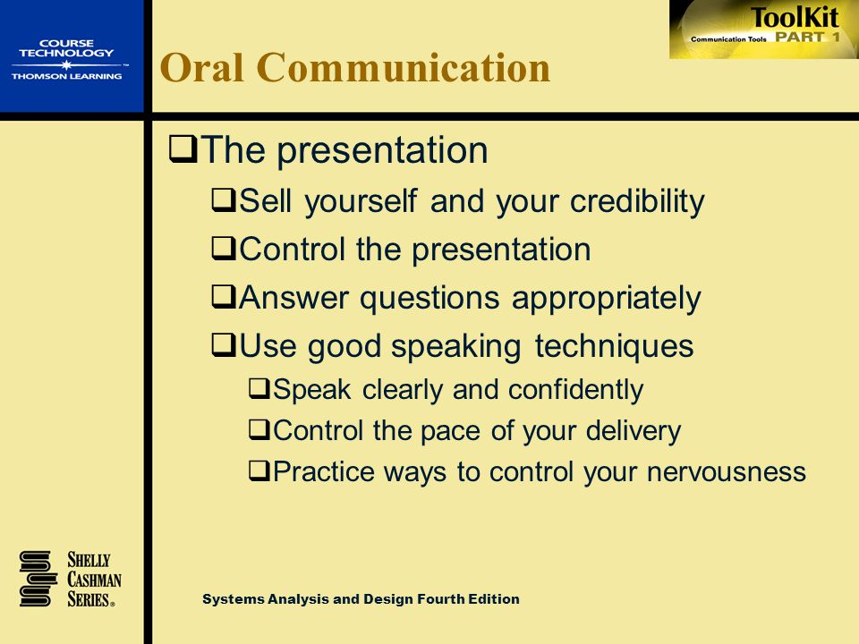 Oral Communication The presentation Sell yourself and your credibility