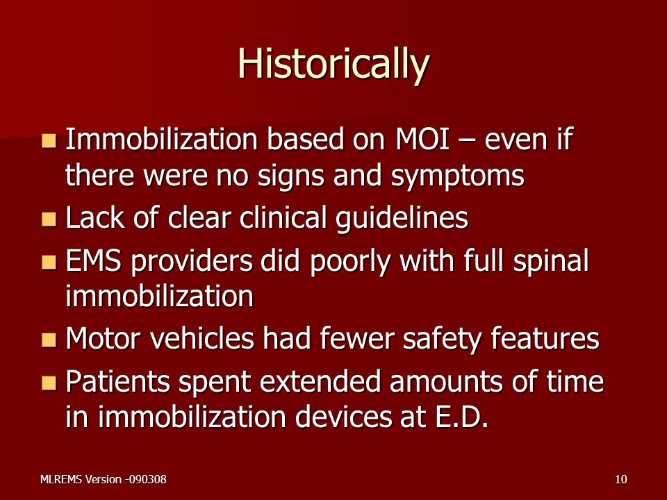 Historically Immobilization based on MOI – even if there were no signs and symptoms. Lack of clear clinical guidelines.