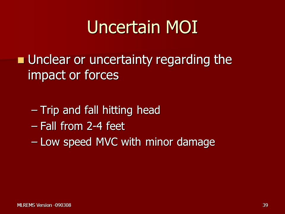 Uncertain MOI Unclear or uncertainty regarding the impact or forces