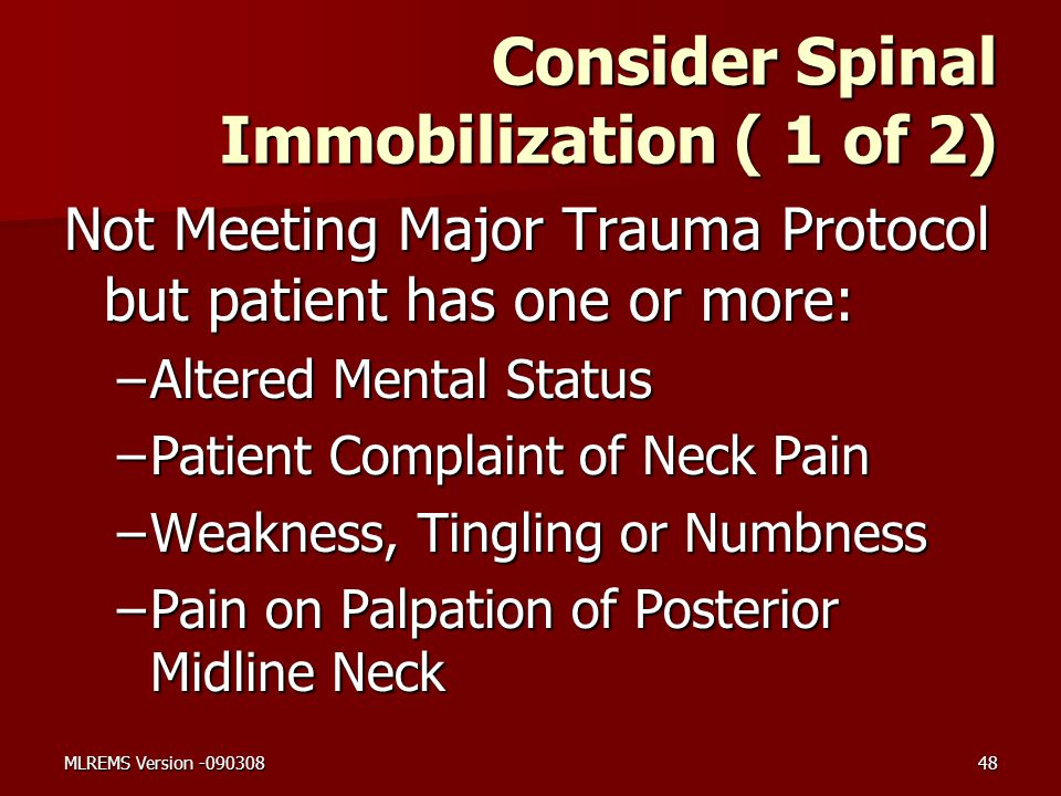 Consider Spinal Immobilization ( 1 of 2)
