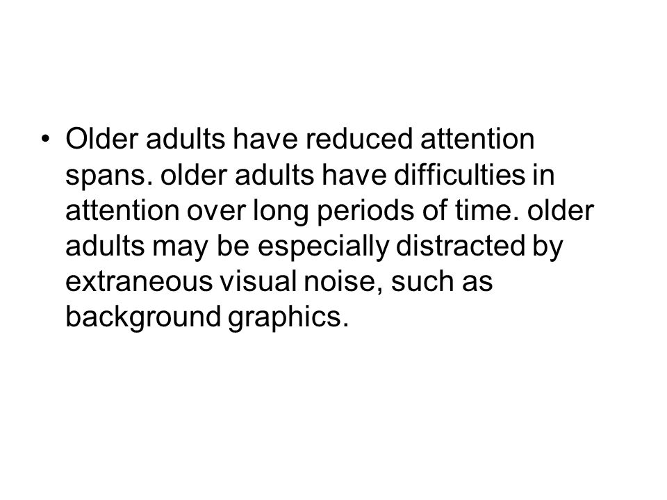 Older adults have reduced attention spans