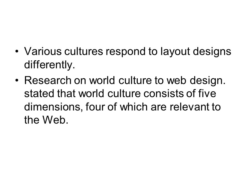 Various cultures respond to layout designs differently.