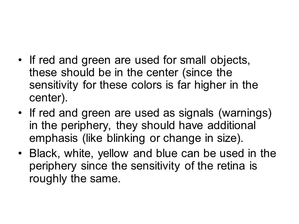 If red and green are used for small objects, these should be in the center (since the sensitivity for these colors is far higher in the center).